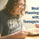 Meal Planning on Budget with Teenagers